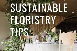 Sustainable Floristry Tips for your flower business by Tobey Nelson Events