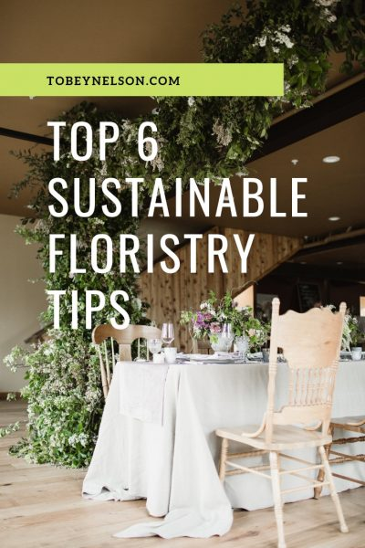 Top 6 Tips to incorporate sustainable floristry techniques into your floral business