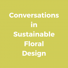 conversations in sustainable floral design